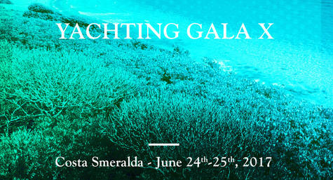 Yachting Gala X – June 24-25 2017 - Costa Smeralda